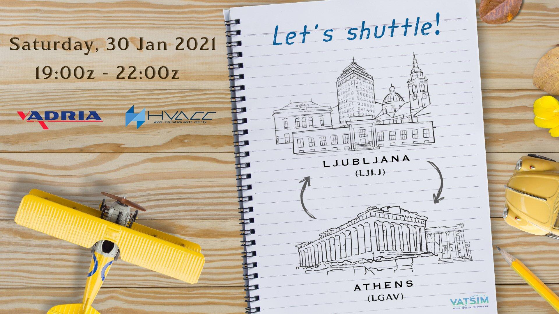 Let's shuttle! Athens (LGAV) <--> Ljubljana (LJLJ) | Saturday 30 Jan | 21:00 - 24:00 local